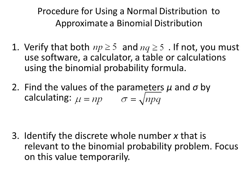 Find the values of the parameters μ and σ by calculating: