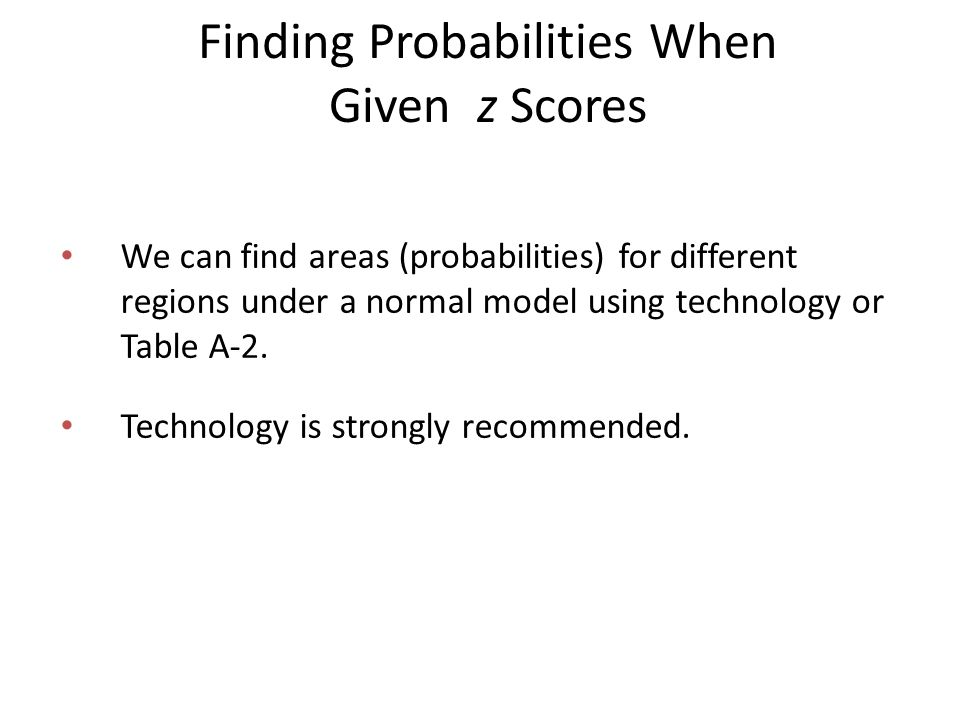 Finding Probabilities When Given z Scores