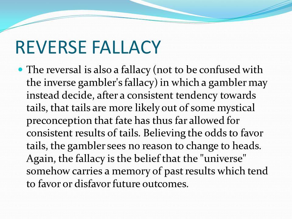 REVERSE FALLACY
