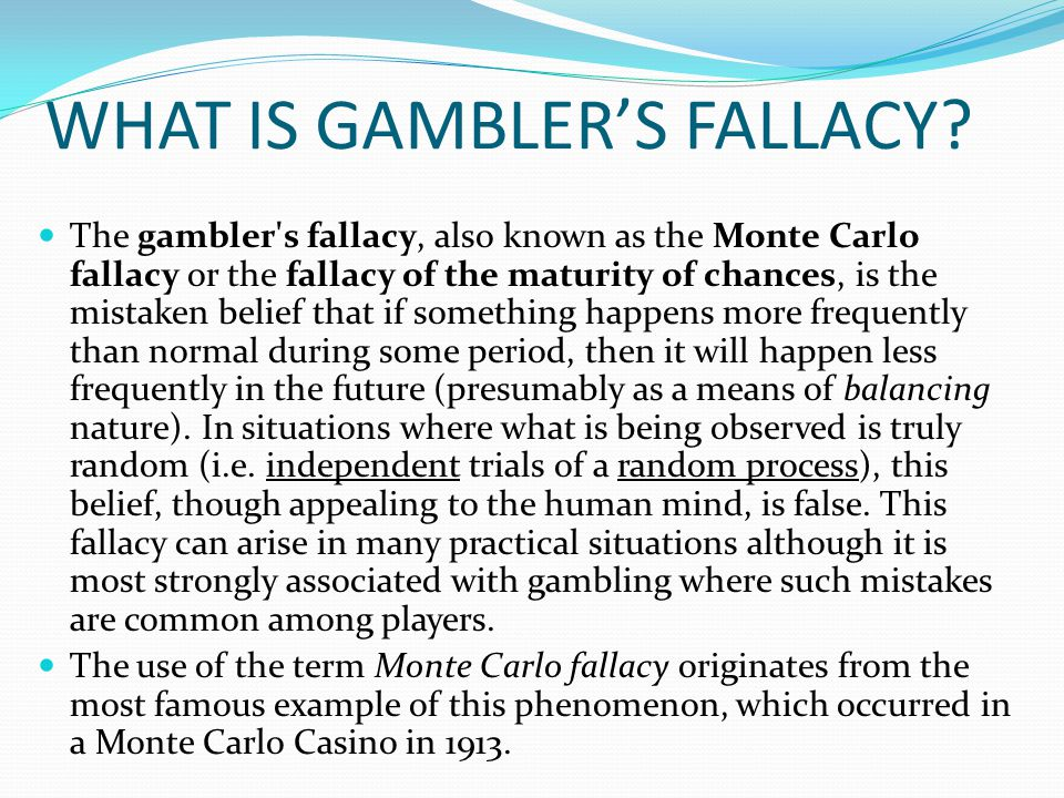 WHAT IS GAMBLER'S FALLACY
