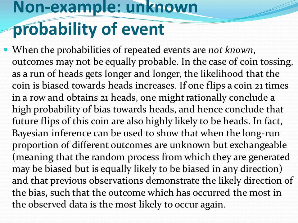 Non-example: unknown probability of event