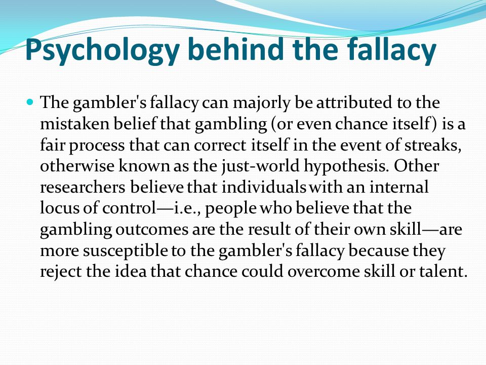 Psychology behind the fallacy