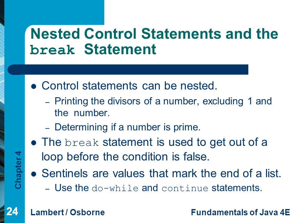 Nested Control Statements and the break Statement