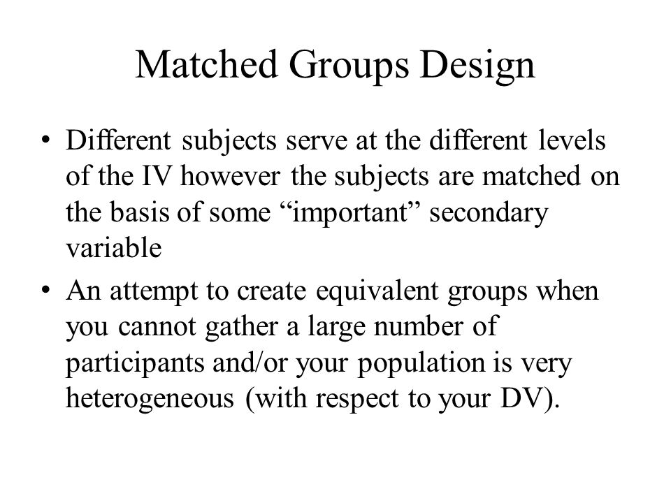 Matched Groups Design