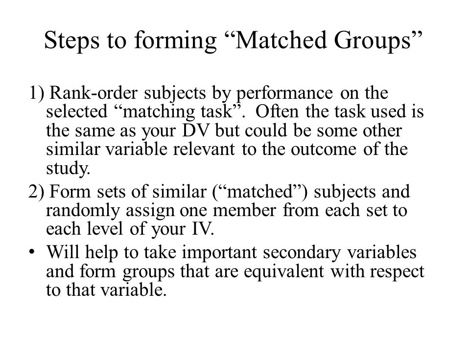 Steps to forming Matched Groups