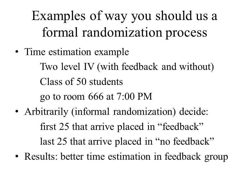 Examples of way you should us a formal randomization process