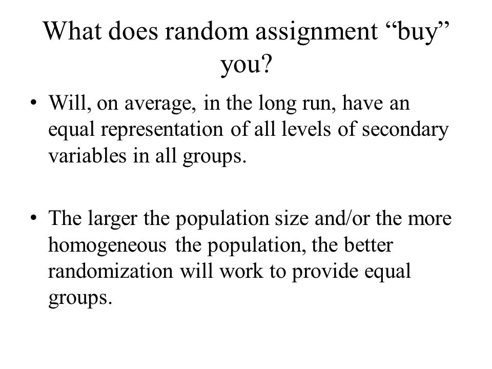 What does random assignment buy you