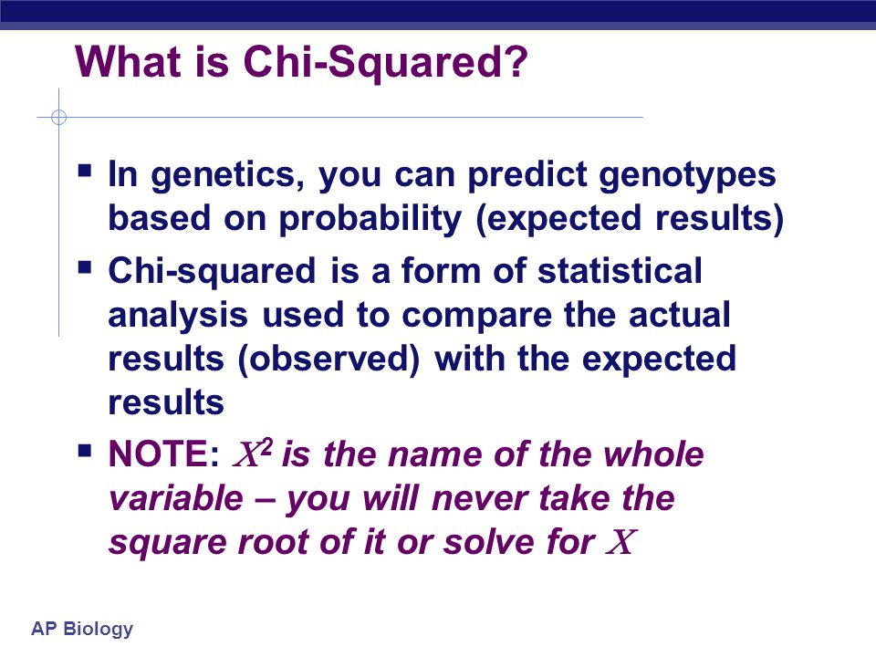 What is Chi-Squared In genetics, you can predict genotypes based on probability (expected results)