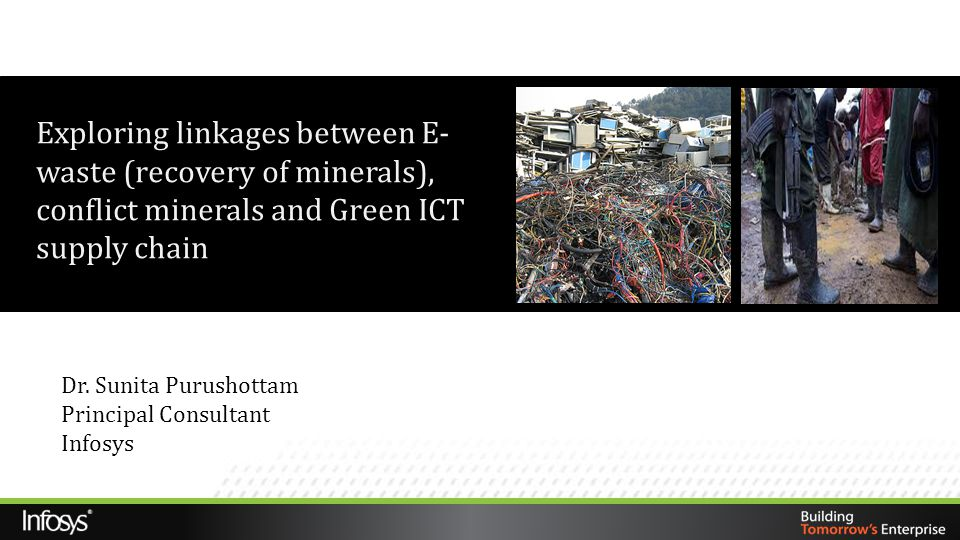 Exploring linkages between E-waste (recovery of minerals), conflict minerals and Green ICT supply chain