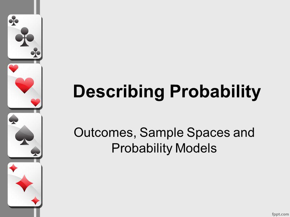 Describing Probability