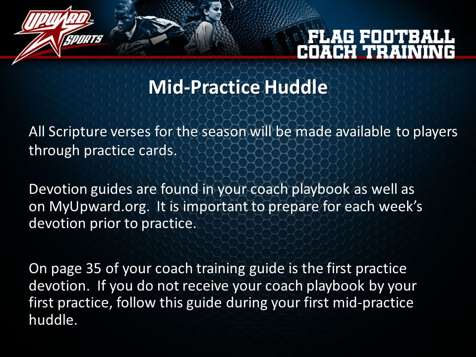 Mid-Practice Huddle All Scripture verses for the season will be made available to players through practice cards.