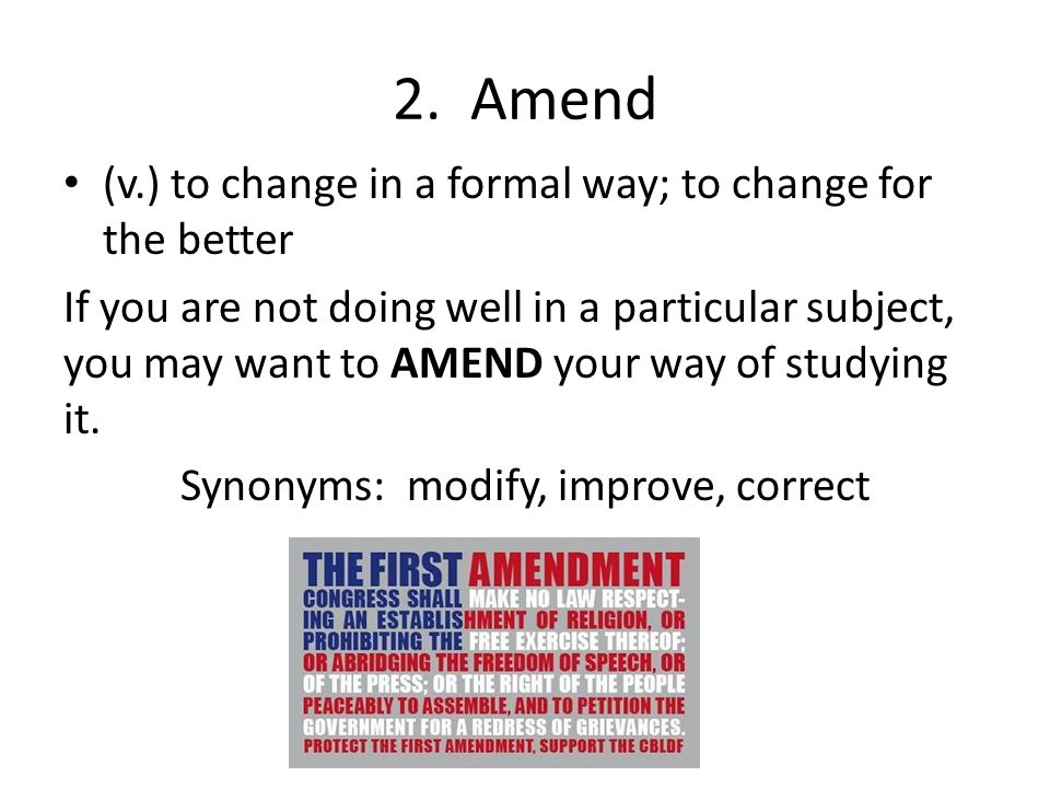 Synonyms: modify, improve, correct
