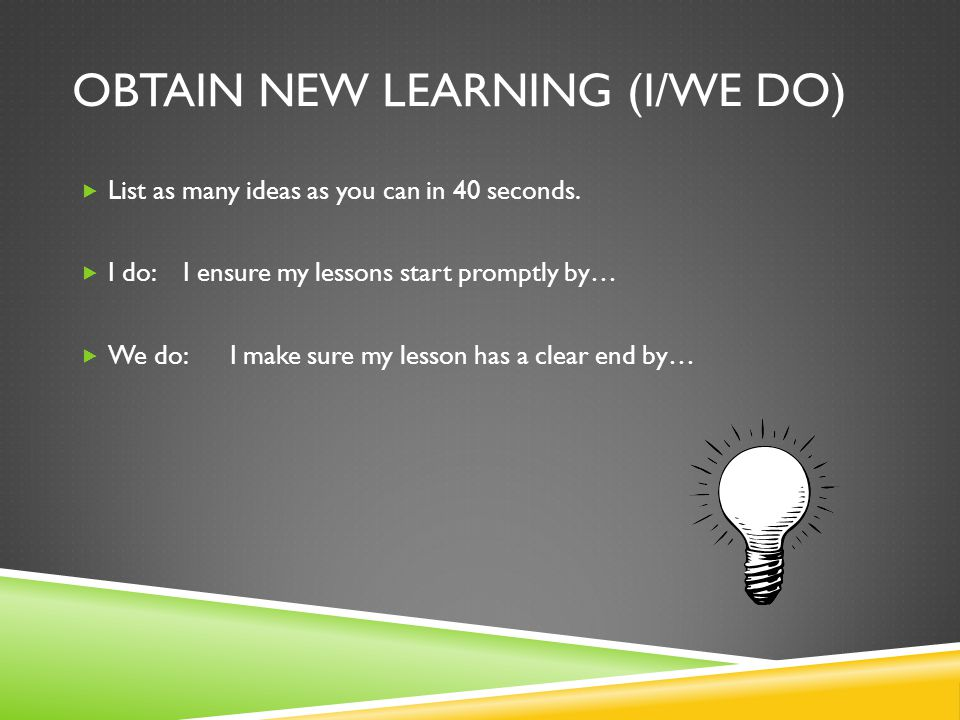 Obtain new learning (I/we do)