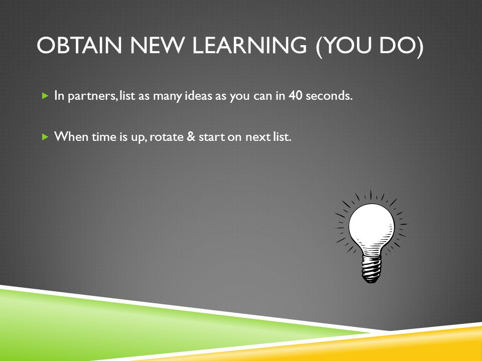 Obtain New learning (you do)