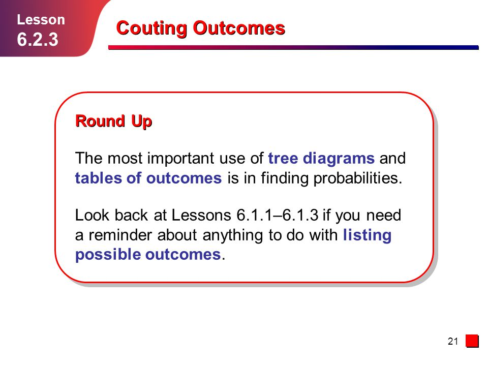 Couting Outcomes 6.2.3 Round Up