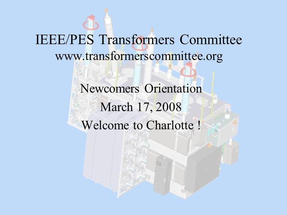 IEEE/PES Transformers Committee www.transformerscommittee.org