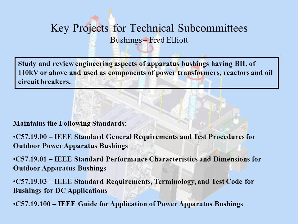 Key Projects for Technical Subcommittees Bushings – Fred Elliott