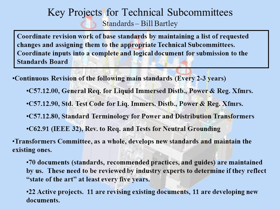 Key Projects for Technical Subcommittees Standards – Bill Bartley