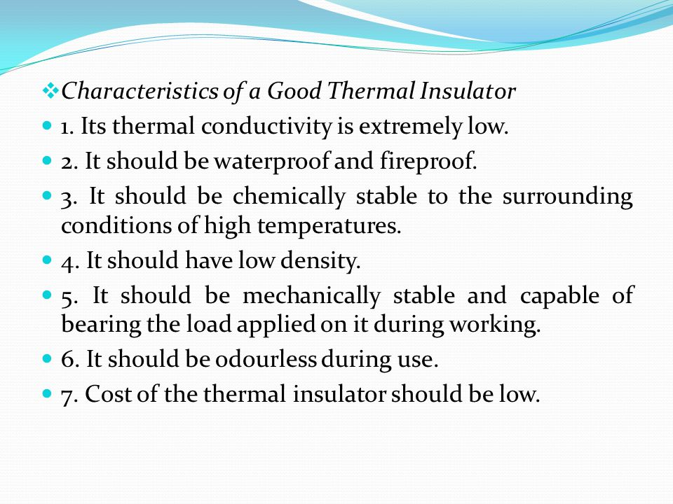 Characteristics of a Good Thermal Insulator