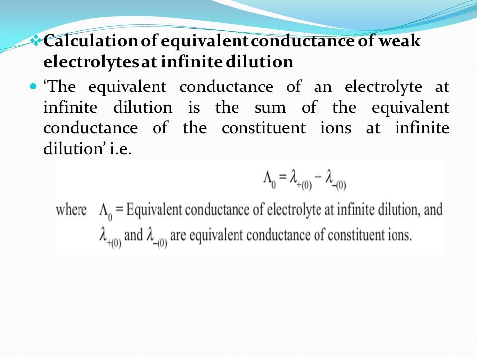 Calculation of equivalent conductance of weak electrolytes at infinite dilution