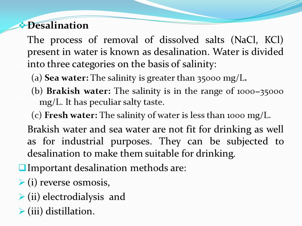 Important desalination methods are: (i) reverse osmosis,