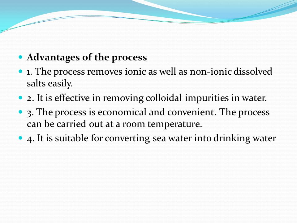 Advantages of the process