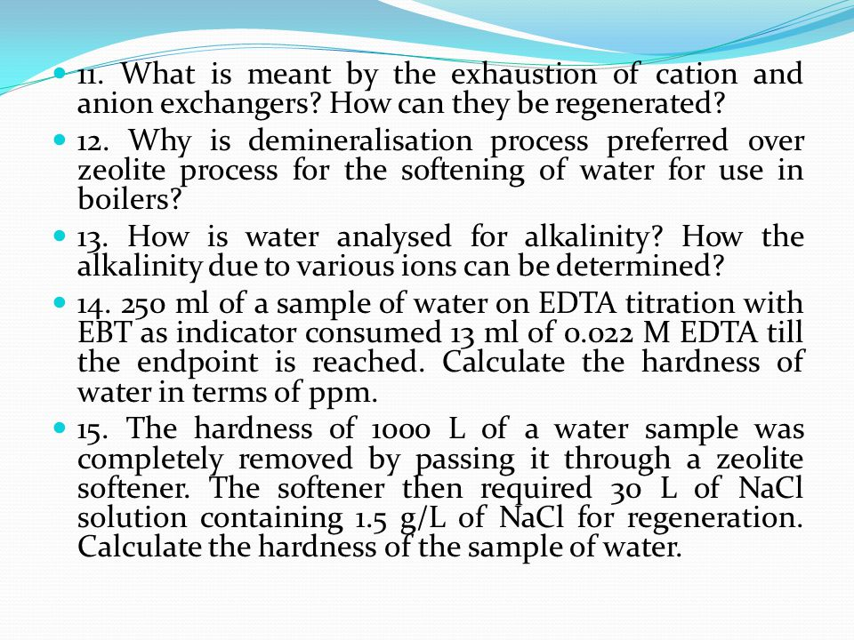 11. What is meant by the exhaustion of cation and anion exchangers
