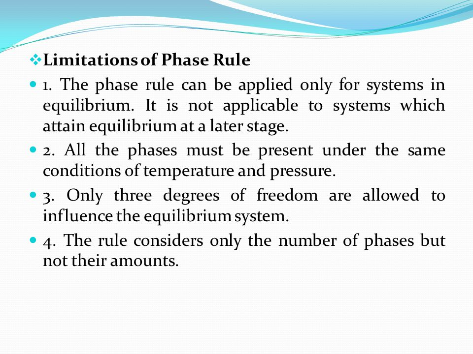 Limitations of Phase Rule
