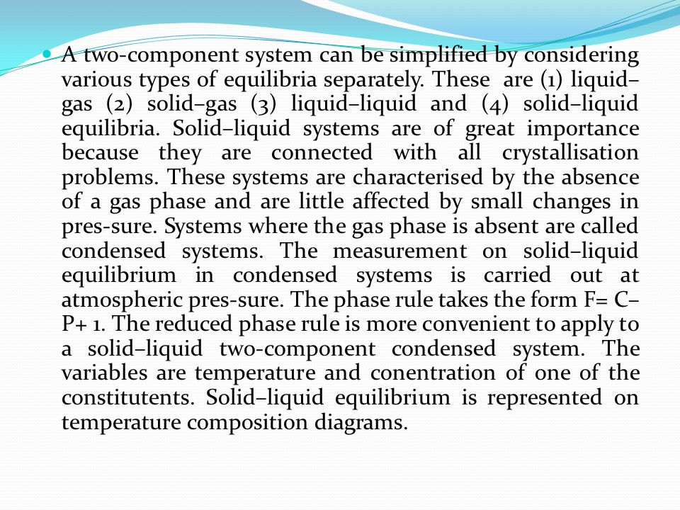 A two-component system can be simplified by considering various types of equilibria separately.