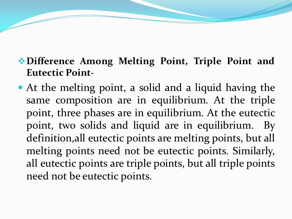Difference Among Melting Point, Triple Point and Eutectic Point-