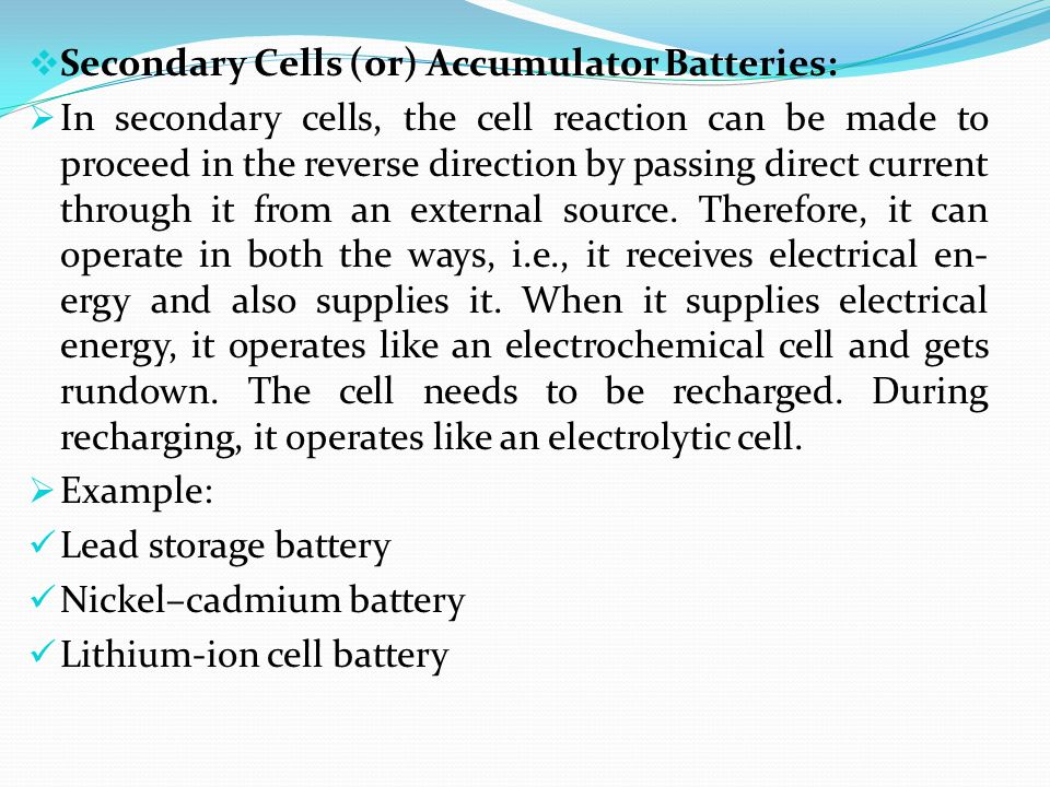 Secondary Cells (or) Accumulator Batteries: