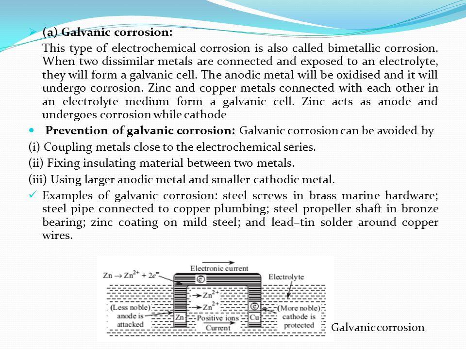 (a) Galvanic corrosion: