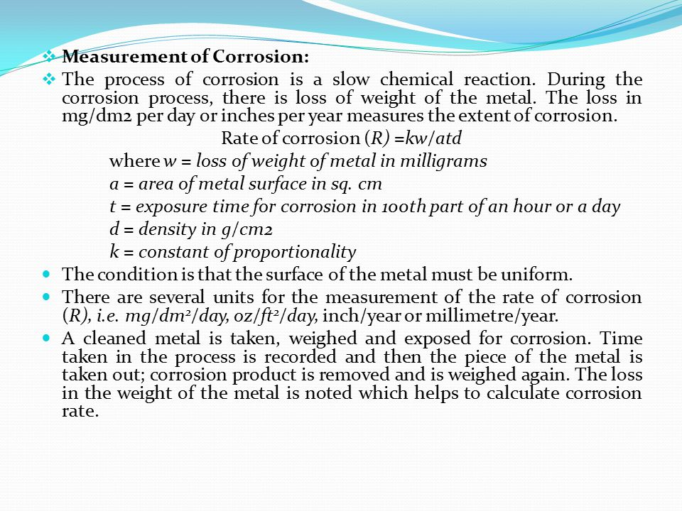 Rate of corrosion (R) =kw/atd