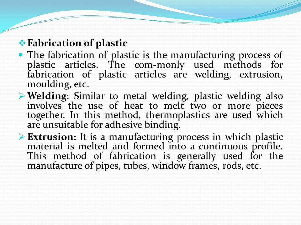 Fabrication of plastic