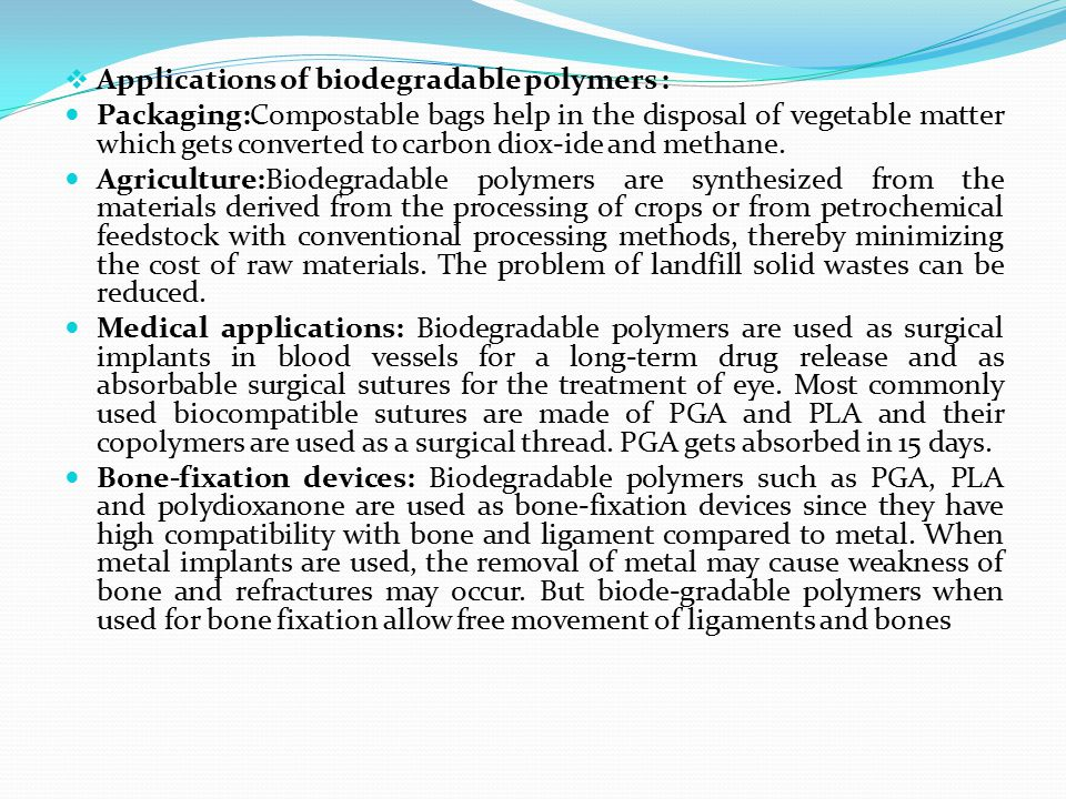 Applications of biodegradable polymers :