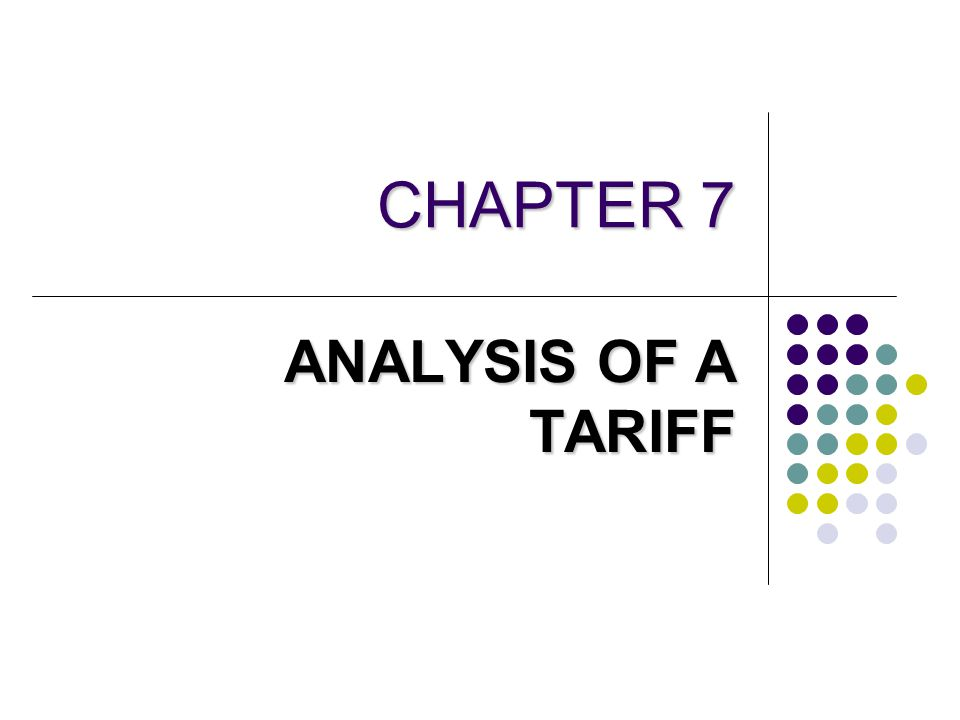CHAPTER 7 ANALYSIS OF A TARIFF
