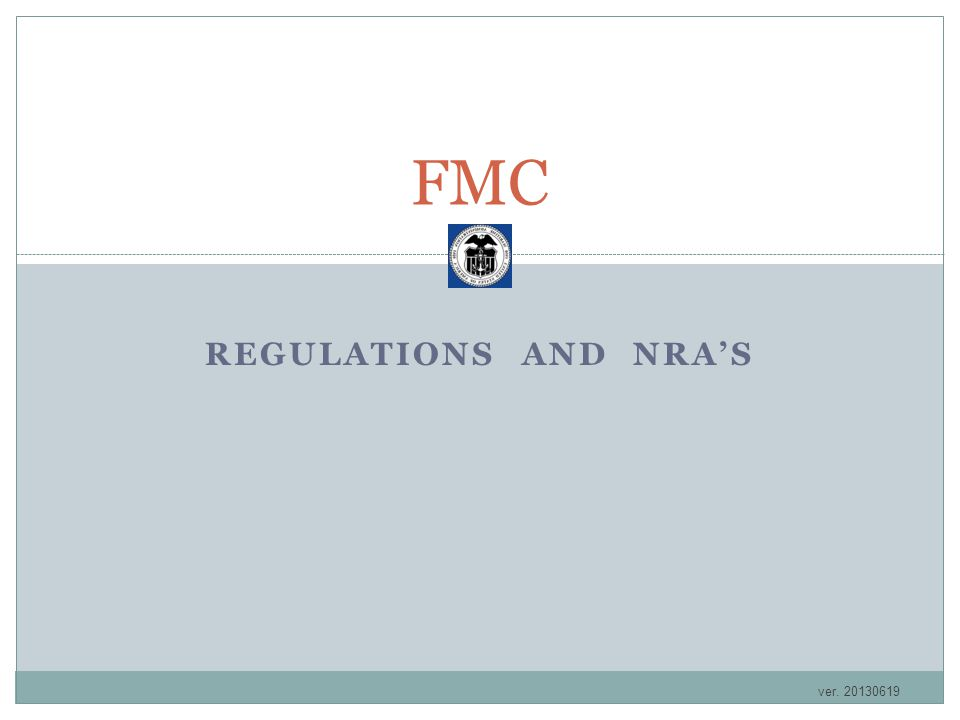 FMC Regulations and NRA's ver. 20130619
