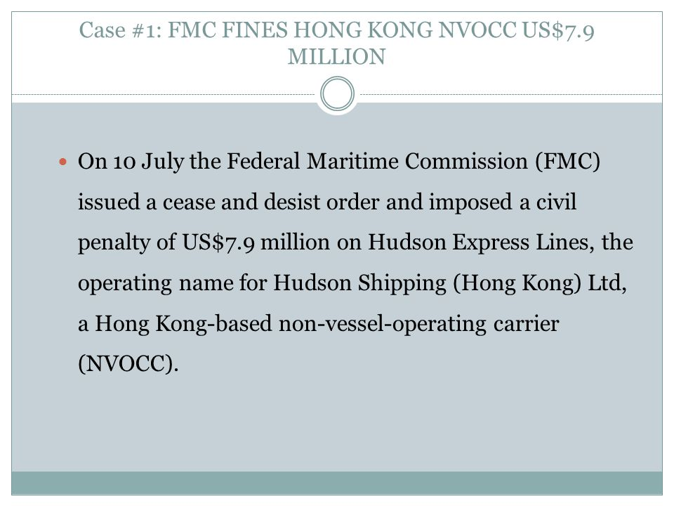 Case #1: FMC FINES HONG KONG NVOCC US$7.9 MILLION