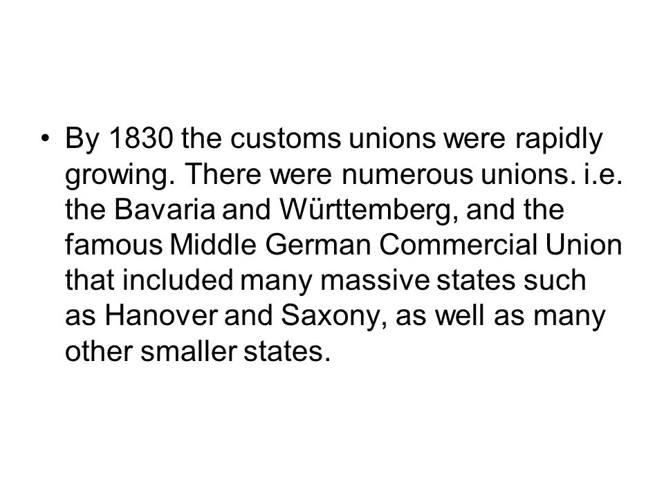 By 1830 the customs unions were rapidly growing
