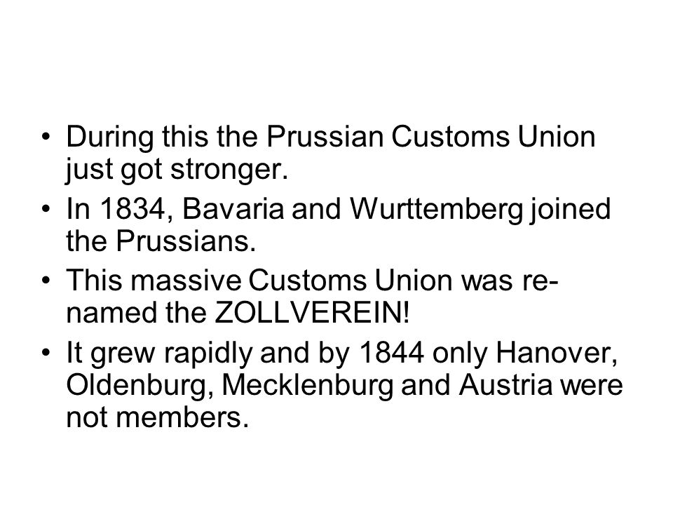 During this the Prussian Customs Union just got stronger.