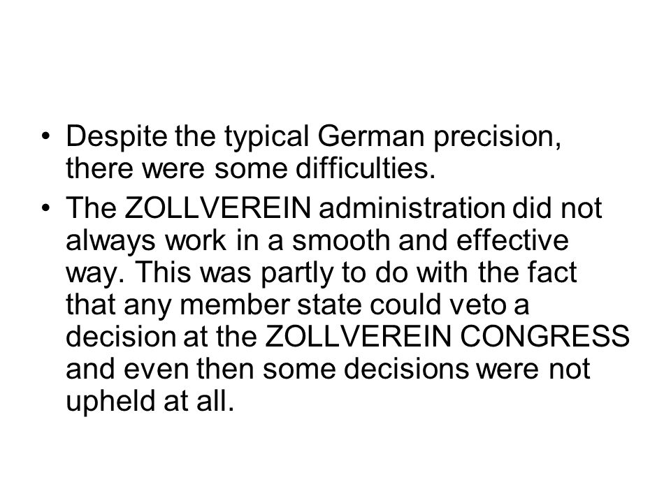 Despite the typical German precision, there were some difficulties.