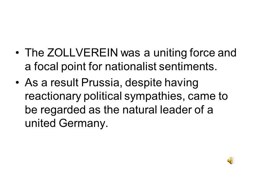 The ZOLLVEREIN was a uniting force and a focal point for nationalist sentiments.