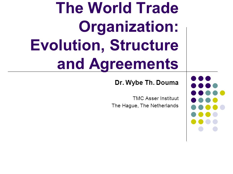 The World Trade Organization: Evolution, Structure and Agreements