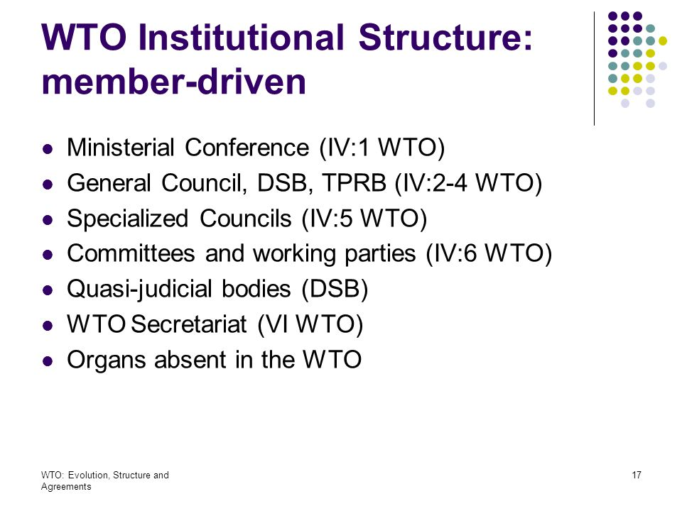 WTO Institutional Structure: member-driven