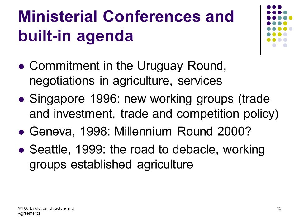 Ministerial Conferences and built-in agenda