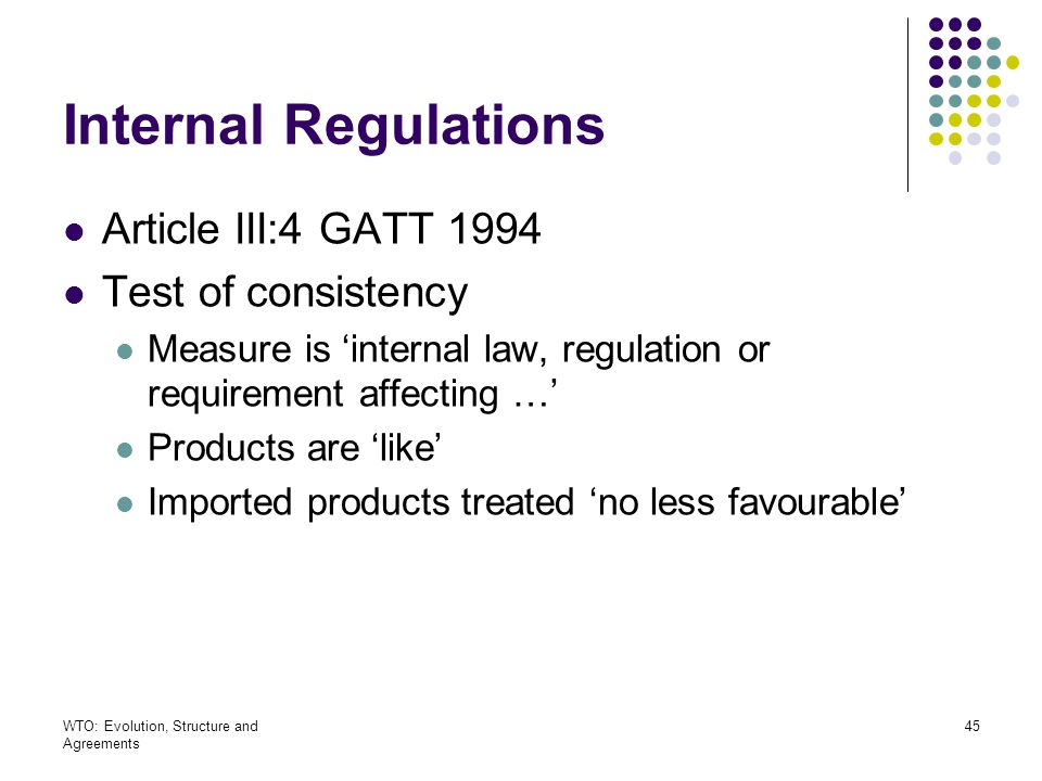Internal Regulations Article III:4 GATT 1994 Test of consistency