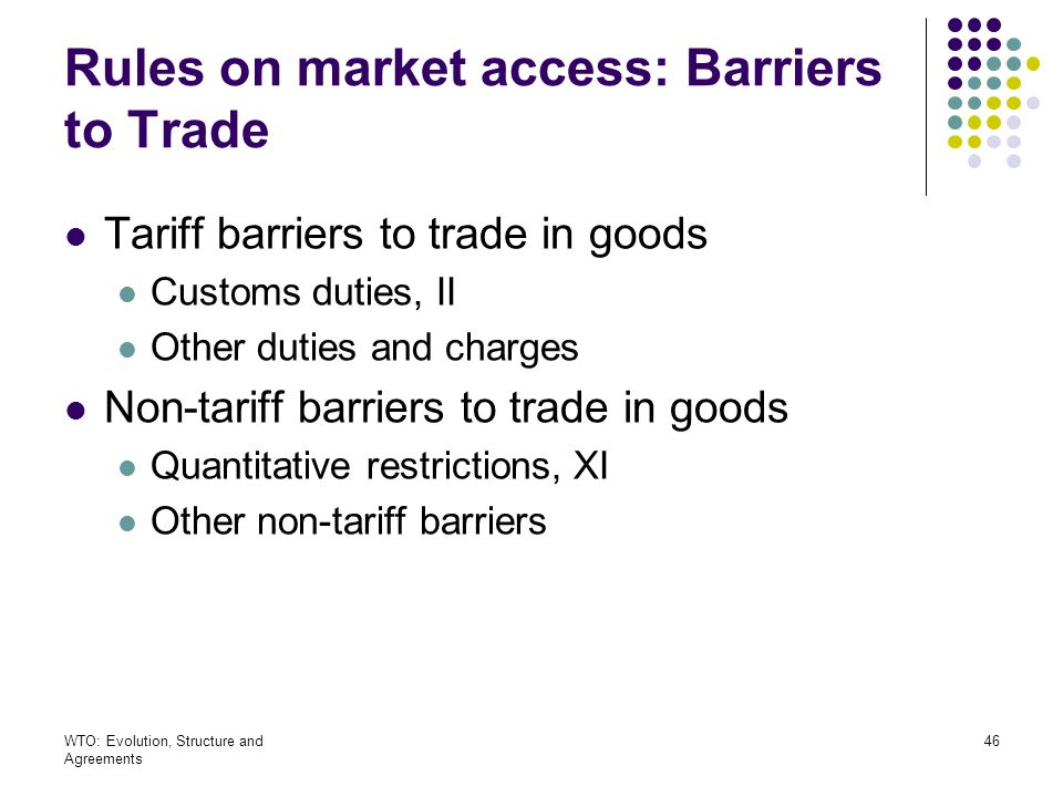 Rules on market access: Barriers to Trade