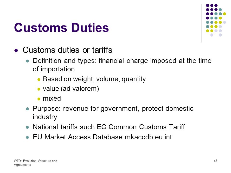 Customs Duties Customs duties or tariffs