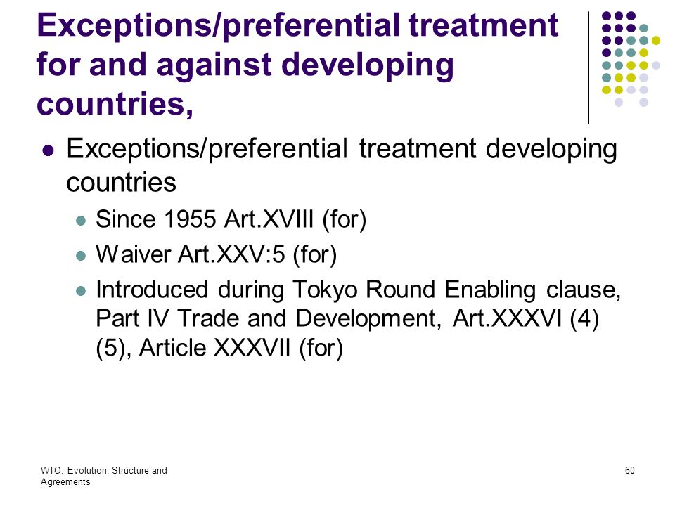 Exceptions/preferential treatment for and against developing countries,