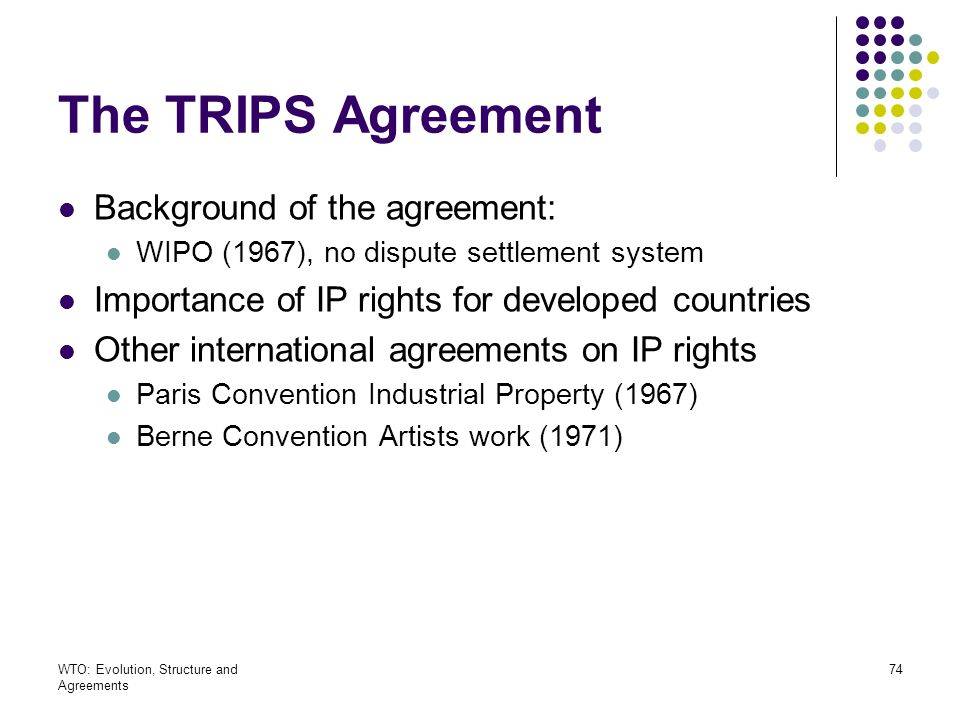 The TRIPS Agreement Background of the agreement: